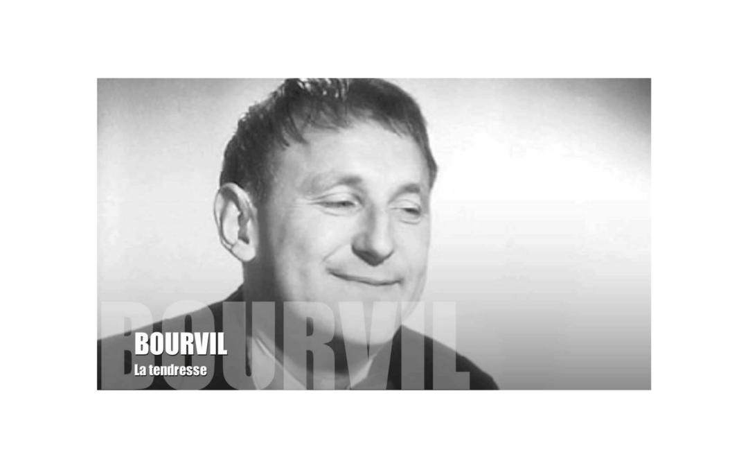 La tendresse en chanson, c'est Bourvil qui en parle le mieux!