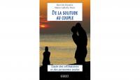 De la solitude au couple... Un livre pour découvrir le partenaire idéal !